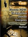 "Money NOW: The Brand-New Ultimate Emergency ""I NEED Cash TODAY"" Method"